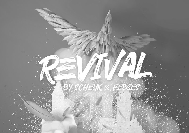 REVIVAL by Schenk & Febses
