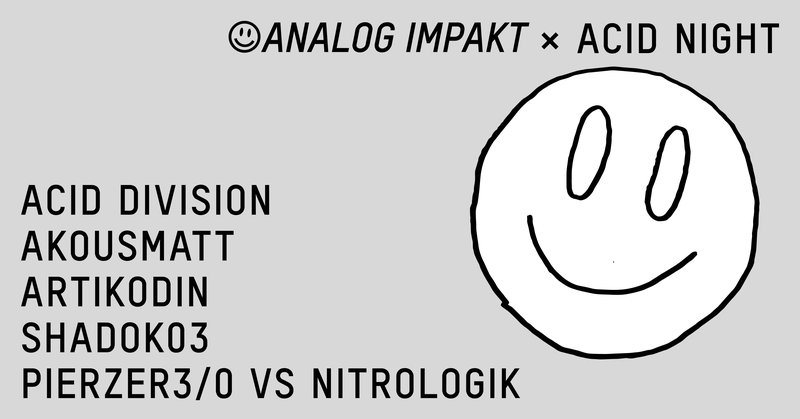 Analog Impakt x ACID NIGHT