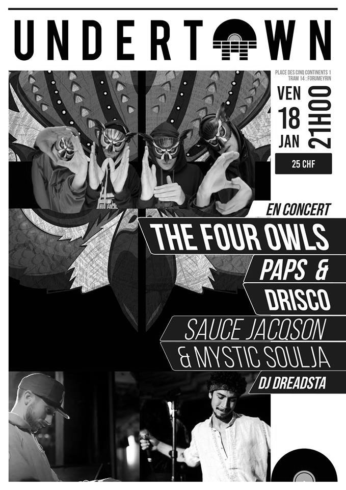 THE FOUR OWLS (UK) + Paps & Drisco (CH) + Sauce Jacqson & Mystik Soulja (CH)