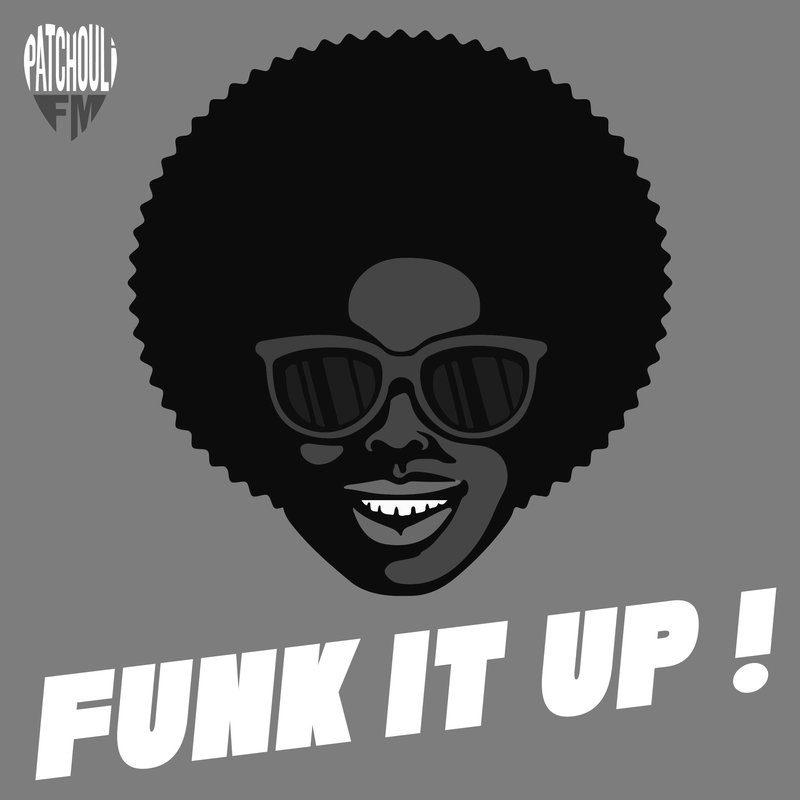 Funk it Up ! by Patchouli FM