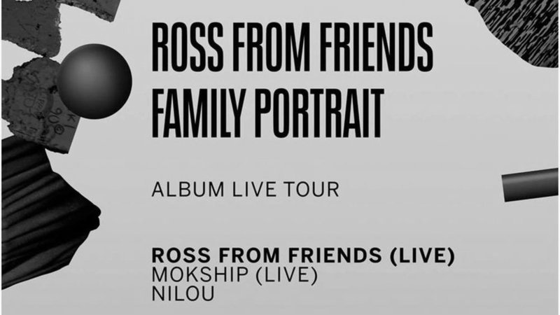 ROSS FROM FRIENDS - Album Live Tour