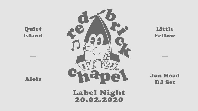 Red Brick Chapel Label Night: Quiet Island, Alois, Little Fellow