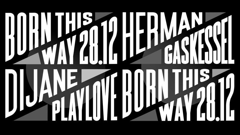 Born this Way w/ Dijane Playlove & Herman