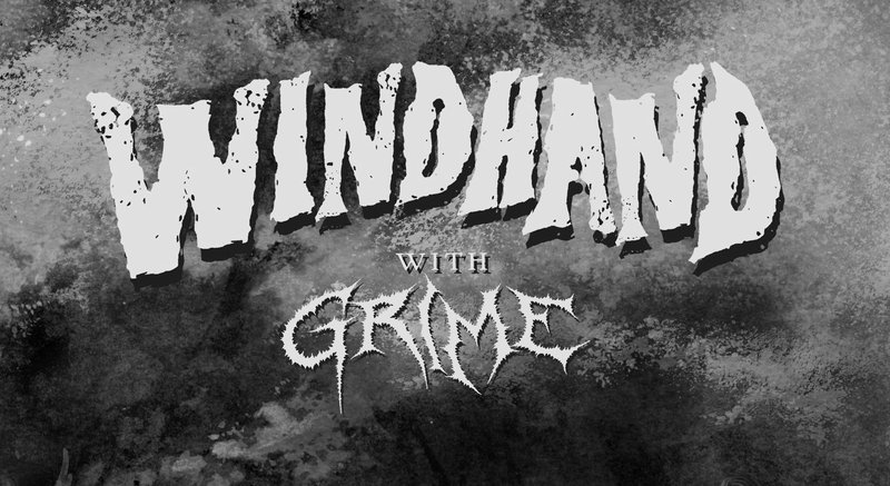 WINDHAND (US) + GRIME (IT)