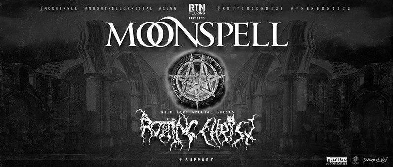 Moonspell (PT) + Rotting Christ (GR) // Dark Metal