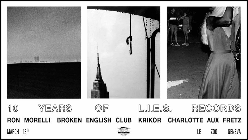 10 Years of LIES Records w/ Ron Morelli, Broken English Club