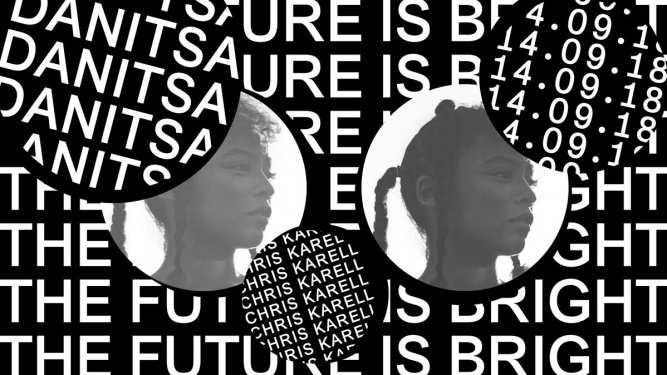 The Future is Bright w/ Danitsa (CH) Support: Chris Karell (CH)