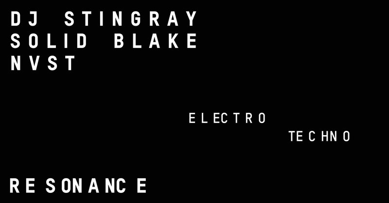 Resonance w/ DJ Stingray & Solid Blake
