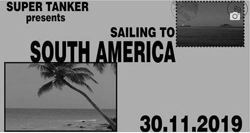 Super Tanker - Sailing to South America