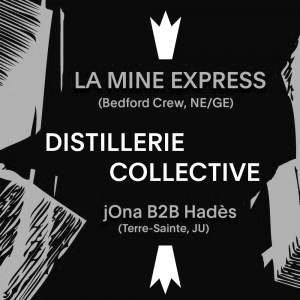 Distillerie Collective |  La Mine Express, jOna B2B Hadès
