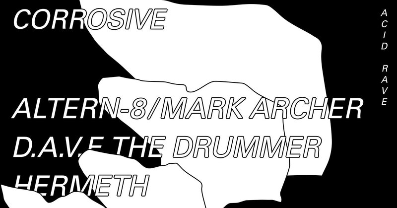 Corrosive w/ Altern-8 & Dave the Drummer I acid/rave