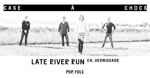 Vernissage Late River Run