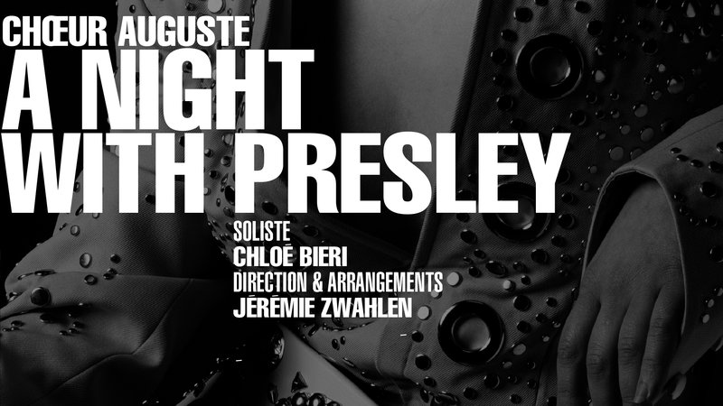 Choeur Auguste : A night with Presley (CH)