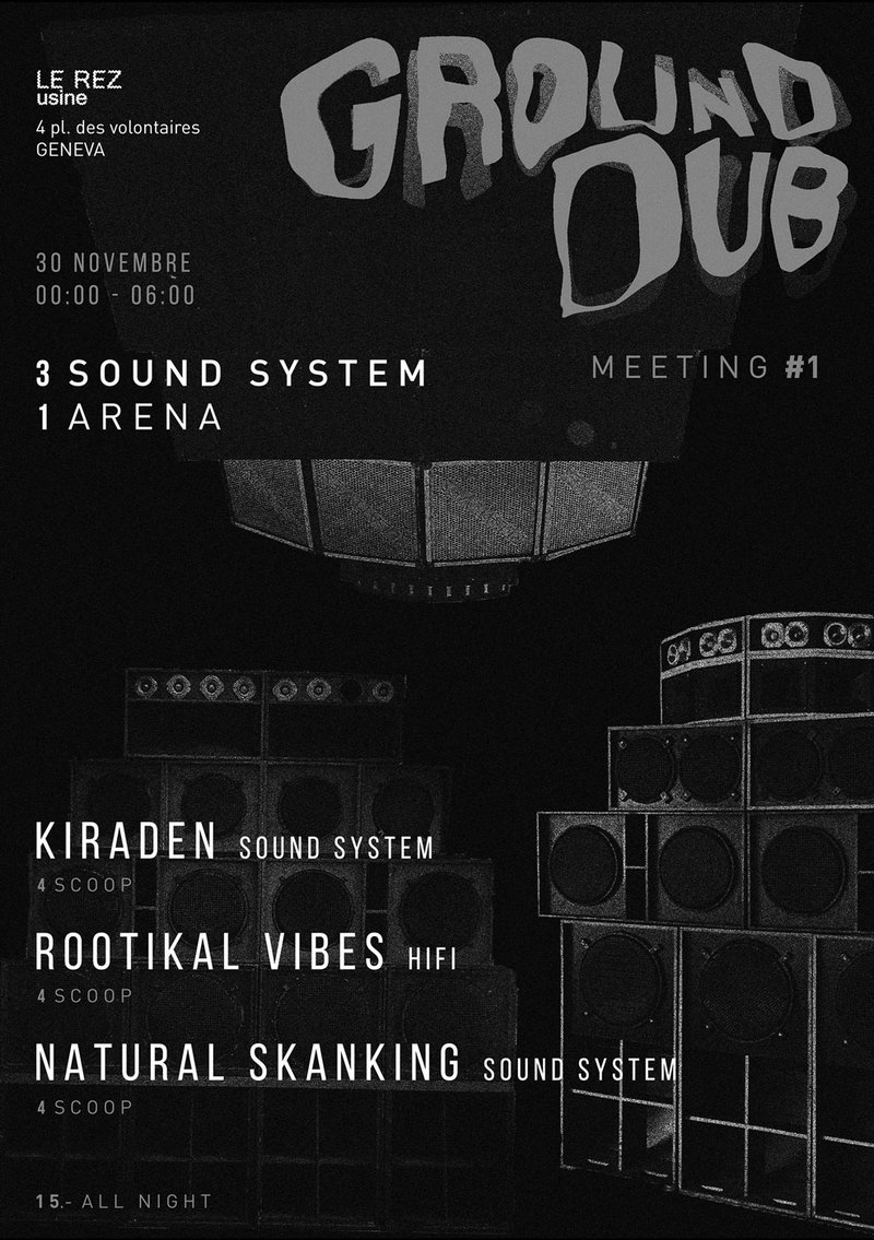Ground Dub Meeting : Rootikal Vibes HiFi + Kiraden Sound System + Natural Skanking Sound System