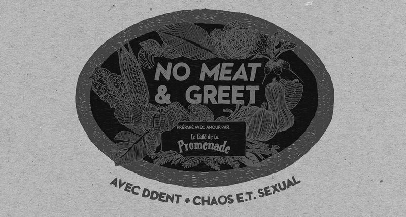 NO MEAT & GREET VOL. 1 : DDENT (F) + CHAOS E.T. SEXUAL (F)